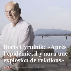Boris Cyrulnik : Après l'épidémie, l'explosion de relations